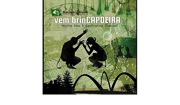 Vem Brincapoeira/Bota Dendê by Mestre Foca & Instrutora Rouxinol on Amazon Music - Amazon.com
