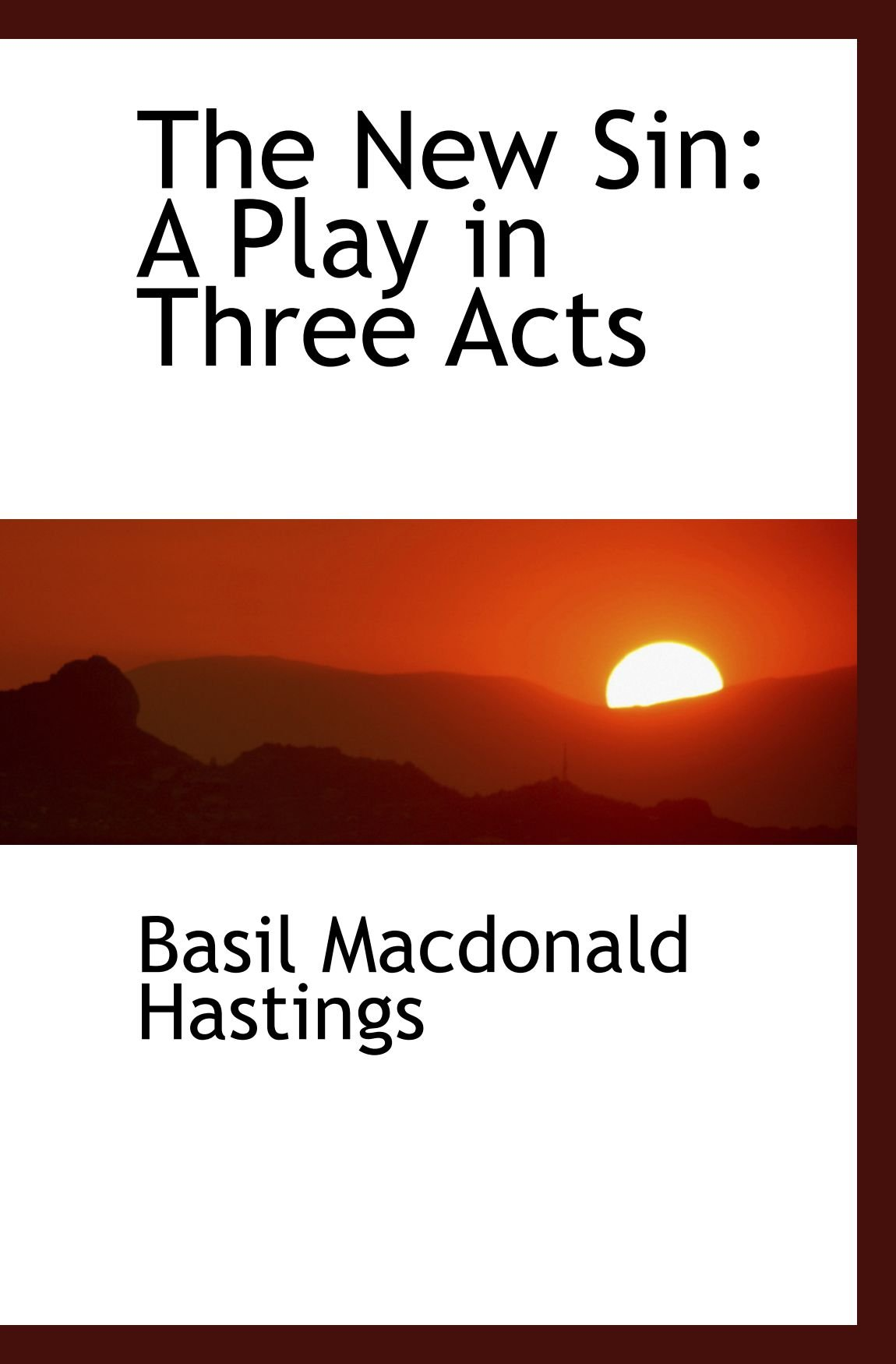 The New Sin: A Play in Three Acts ebook