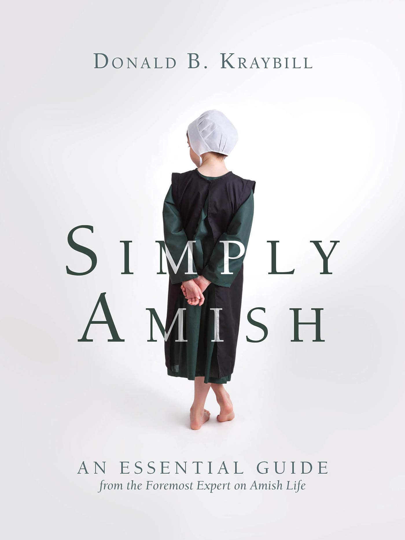 Simply Amish: An Essential Guide from the Foremost Expert on