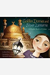 Golden Domes and Silver Lanterns: A Muslim Book of Colors by Hena Khan(2015-03-03) Unknown Binding