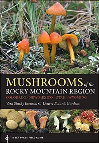 Mushrooms of the Rocky Mountain Region: Timber Press Field Guide (A Timber Press Field Guide)