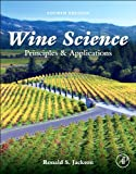 Wine Science : Principles and Applications, S. Jackson, Ronald, 0123814685