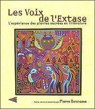 Les Voix de l'Extase : L'expérience des plantes sacrées en littérature par Pierre Bonnasse