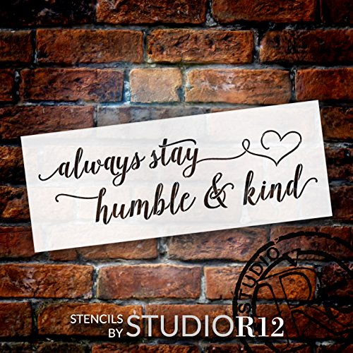 Always Stay Humble & Kind - Elegant Hand Script - Word Art Stencil - 18'' x 7'' - STCL2032_1 - by StudioR12 by Studio R 12
