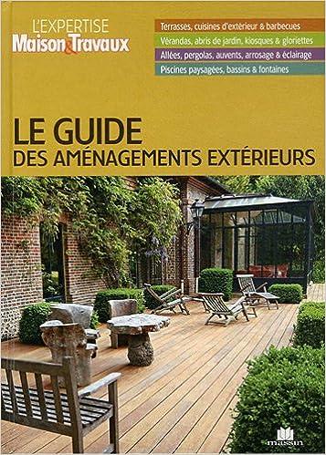 Le Guide Des Amenagements Exterieurs Catherine Levard