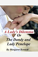 A Lady's Dilemma Or The Dandy and Lady Penelope (A Clean Regency Historical Romance) Kindle Edition