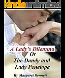 A Lady's Dilemma Or The Dandy and Lady Penelope (A Regency Historical Romance)
