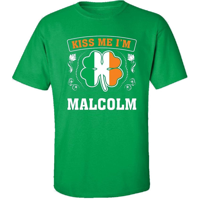 Kiss Me Im Malcolm And Irish St Patricks Day Gift - Adult Shirt