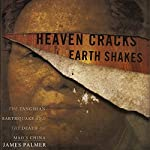 Heaven Cracks, Earth Shakes: The Tangshan Earthquake and the Death of Mao's China | James Palmer