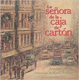 La senora de la caja de carton: The Lady in the Box, Spanish Edition: Ann McGovern, Marni Backer: 9781890515164: Amazon.com: Books
