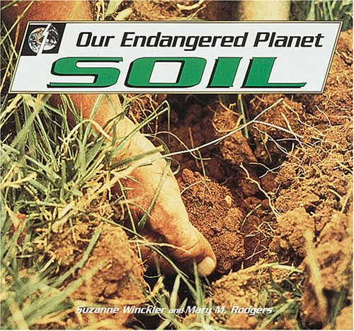 Our Endangered Planet: Soil