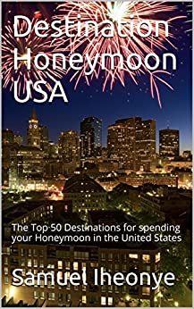 destination-honeymoon-usa-the-top-50-destinations-for-spending-your-honeymoon-in-the-united-states-1