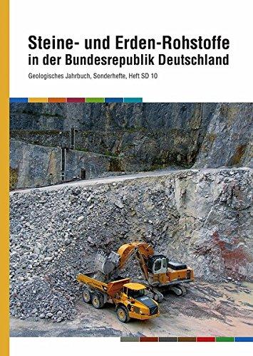Steine- und Erden-Rohstoffe in der Bundesrepublik Deutschland (Geologisches Jahrbuch. Sonderhefte)