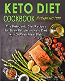 Keto Diet Cookbook for Beginners: The Ketogenic Diet Recipes for Busy People on Keto Diet with 3-Week Meal Plan (Keto Diet for Beginners)