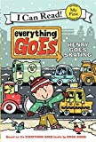 Everything Goes: Henry Goes Skating (My First I Can Read)
