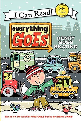 Everything Goes: Henry Goes Skating (My First I Can Read) pdf epub