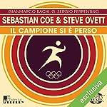 Sebastian Coe e Steve Ovett: Il campione si è perso (Olimpicamente) | Gianmarco Bachi,G. Sergio Ferrentino
