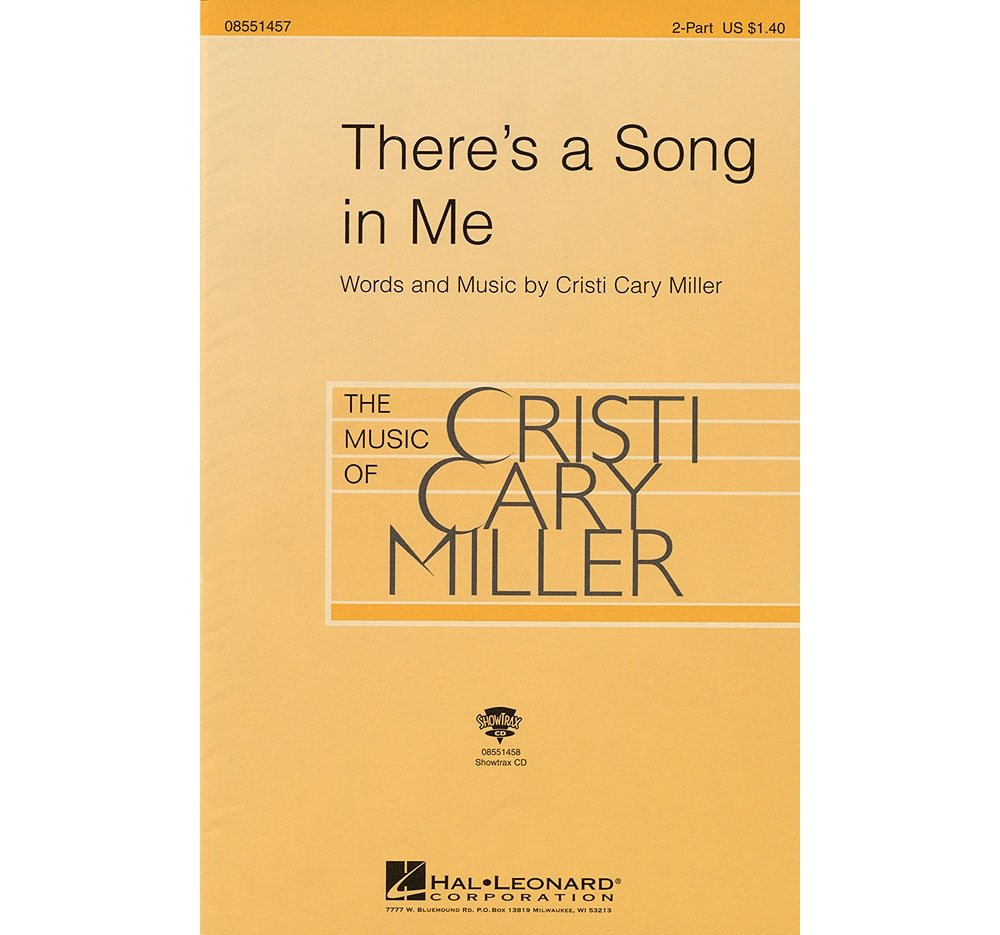 Hal Leonard There's a Song in Me ShowTrax CD Composed by Cristi Cary Miller pdf