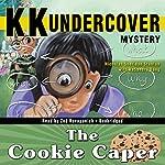 KK Undercover Mystery: The Cookie Caper   Nicholas Sheridan Stanton,KaSandra Dang