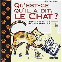 QU'EST-CE QU'IL A DIT LE CHAT : DICTIONNAIRE RAISONNÉ CHATOIS-FRANÇAIS