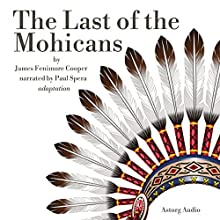 The Last of the Mohicans Audiobook by James Fenimore Cooper Narrated by Paul Spera