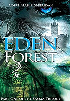 Eden Forest (Part one of the Saskia Trilogy) by [Sheridan, Aoife Marie]