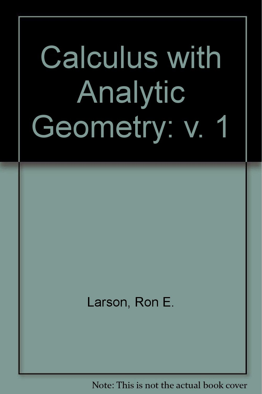Calculus with Analytic Geometry: v. 1: Roland E, etc. Larson:  9780669178456: Amazon.com: Books
