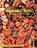 img - for Squeaky Toys: A Collector's Handbook & Price Guide (A Schiffer Book for Collectors) book / textbook / text book