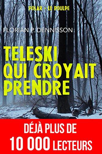 Téléski qui croyait prendre (Polar à Suspense des Enquêtes du Poulpe) (French Edition)