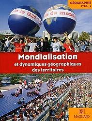 Géographie Tle ES, L, Mondialisation et dynamiques géographiques des territoires