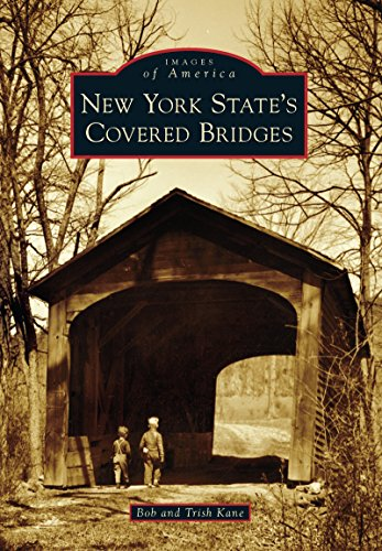 New York State's Covered Bridges (Images of America) (Covered Bridge Pa)