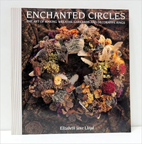 Book Enchanted Circles: Art of Making Wreaths, Garlands and Decorative Rings