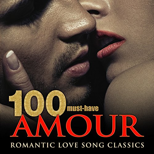 100 Must-Have Amour Romantic L...
