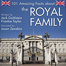101 Amazing Facts About the Royal Family Audiobook by Jack Goldstein, Frankie Taylor Narrated by Jason Zenobia