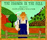 The Farmer in the Dell, Alexandra Wallner, 0823413829
