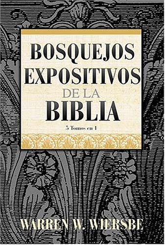 Read Online Bosquejos Expositivos De La Biblia 5 Tomos En 1 ebook