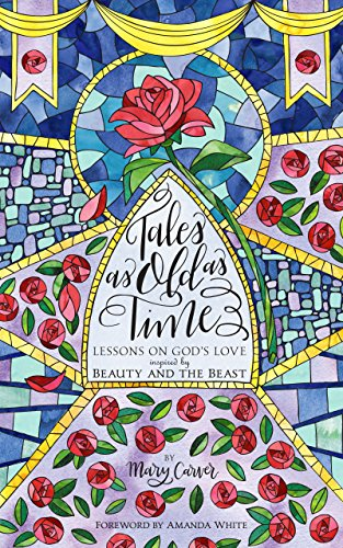 Tales as Old as Time: Lessons on God's Love Inspired by Beauty & the Beast