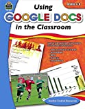 Using Google Docs in the Classroom Grd 6-8, Steve Butz, 142062931X