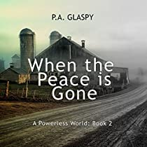 WHEN THE PEACE IS GONE: A POWERLESS WORLD SERIES, BOOK 2