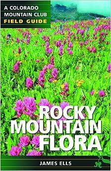 Rocky Mountain Flora (Colorado Mountain Club Field Guides)