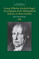 Georg Wilhelm Friedrich Hegel: Encyclopedia of the Philosophical Sciences in Basic Outline (Cambridge Hegel Translations) Paperback