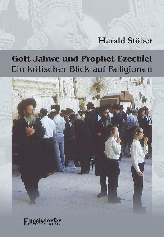 Gott Jahwe und Prophet Ezechiel: Ein kritischer Blick auf Religionen