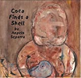 Coca Finds a Shell, Angelo M. Segarra, 0975266403