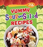 Yummy Soup and Salad Recipes (You're the Chef)