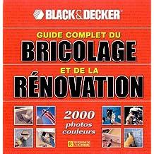 Guide complet du bricolage et de le rénovation