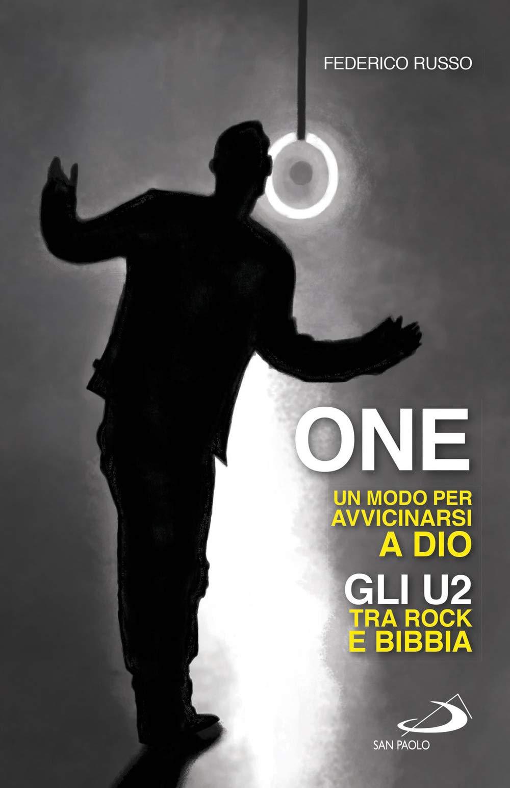One. Un modo per avvicinarsi a Dio. Gli U2 tra rock e Bibbia Attualità e storia: Amazon.es: Russo, Federico: Libros en idiomas extranjeros