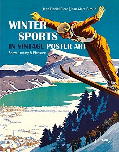 Winter Sports in Vintage Poster Art: Snow, Luxury & Pleasure