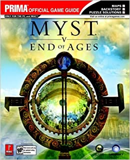 Myst V End of Ages: The Official Strategy Guide (Prima Official Game Guides)