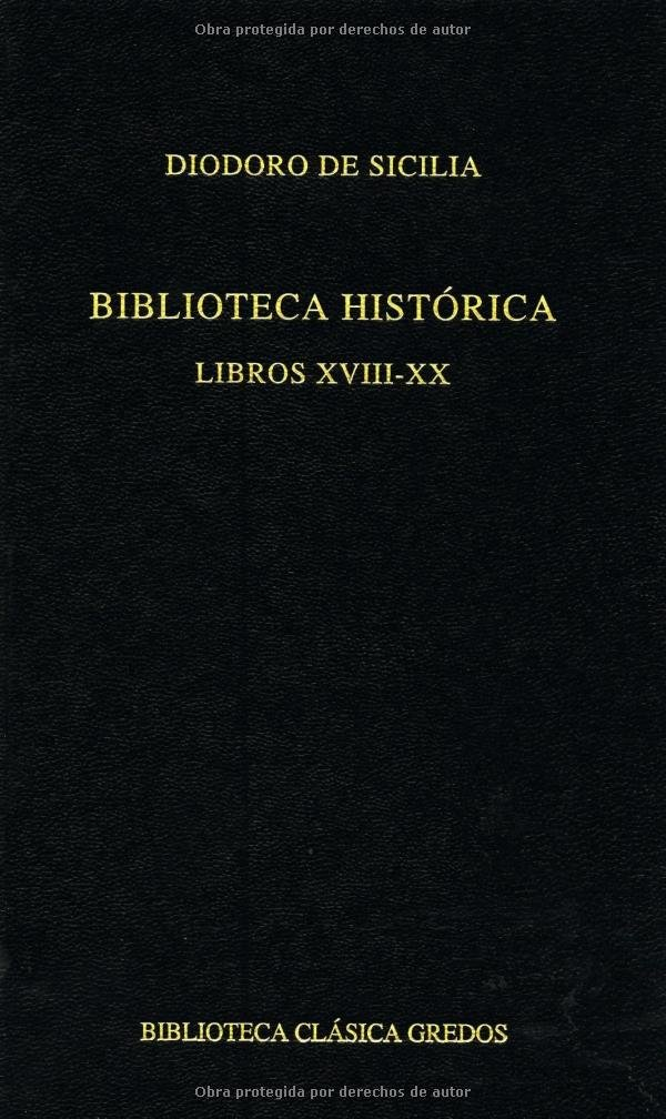 Biblioteca histórica: Libros XVIII-XIX-XX B. BÁSICA GREDOS: Amazon.es: DIODORO DE SICILIA , JUAN PABLO SANCHEZ HERNANDEZ: Libros