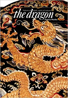 The Dragon: Nature of Spirit, Spirit of Nature (Art & Imagination)